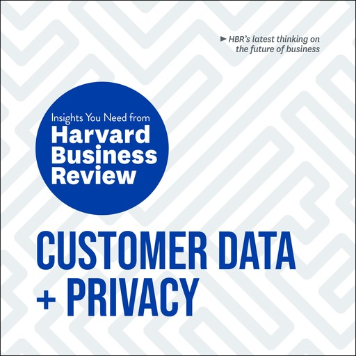 Customer Data and Privacy, Harvard Business Review
