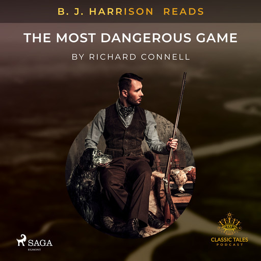 B. J. Harrison Reads The Most Dangerous Game, Richard Connell