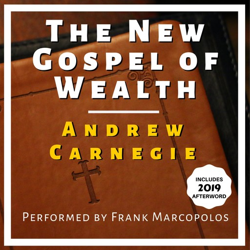 The New Gospel of Wealth, Andrew Carnegie, Frank Marcopolos