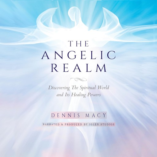 The Angelic Realm, Dennis Macy