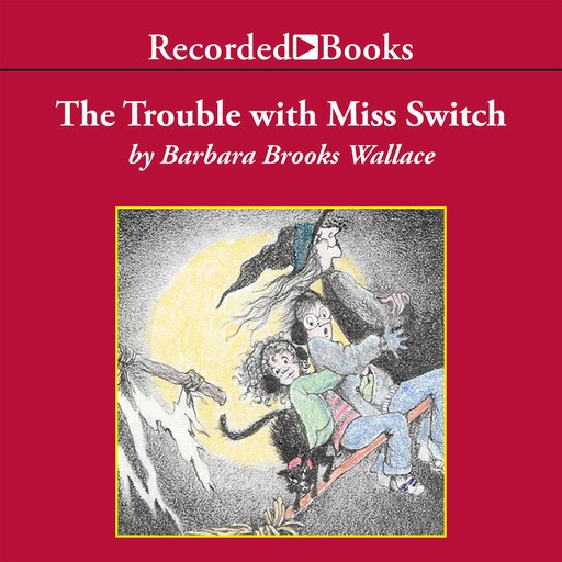 The Trouble with Miss Switch, Barbara Wallace