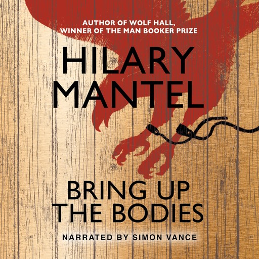 Bring Up The Bodies, Hilary Mantel