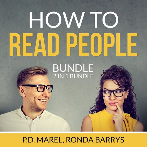How to Read People Bundle, 2 in 1 Bundle: The Dictionary of Body Language and Art of Reading People, P.D. Marel, and Ronda Barrys