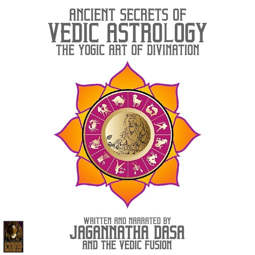 Ancient Secrets Of Vedic Astrology The Yogic Art Of Divination, Jagannatha Dasa