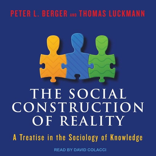 The Social Construction of Reality, Peter Berger, Thomas Luckmann