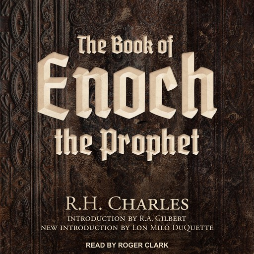 The Book of Enoch the Prophet, Lon Milo DuQuette, R.A.Gilbert, R.H.Charles