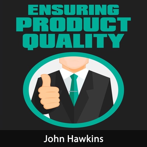 Ensuring Product Quality, John Hawkins
