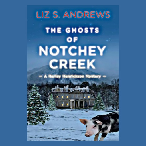 The Ghosts of Notchey Creek, Liz S. Andrews