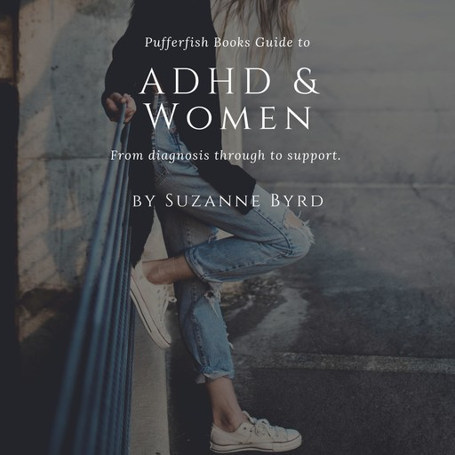ADHD and Women, Suzanne Byrd