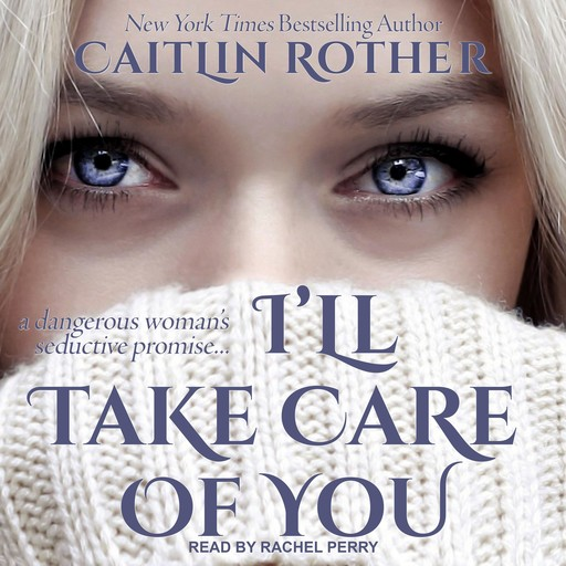 I'll Take Care of You, Caitlin Rother