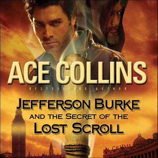 Jefferson Burke and the Secret of the Lost Scroll, Ace Collins