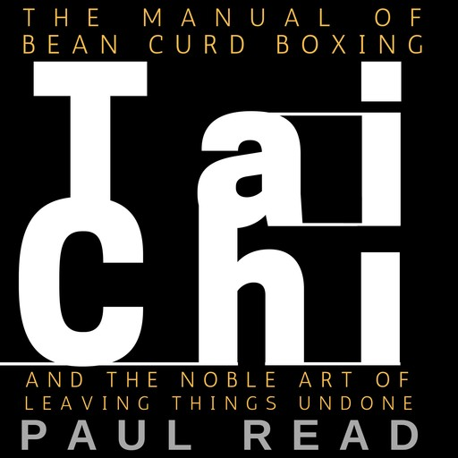 The Manual Of Bean Curd Boxing, Paul Read
