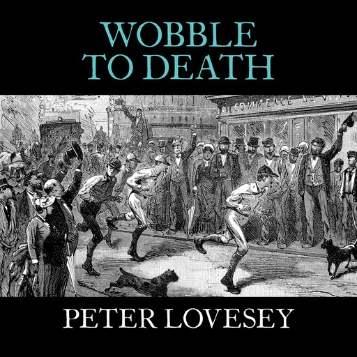 Wobble to Death, Peter Lovesey