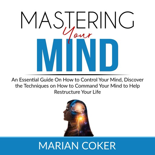 Mastering Your Mind, Marian Coker