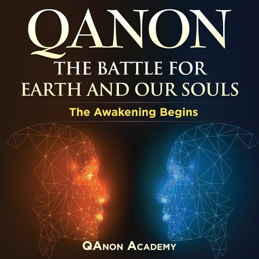 QANON The Battle For Earth And Our Souls: The Awakening Begins, Simon Smith