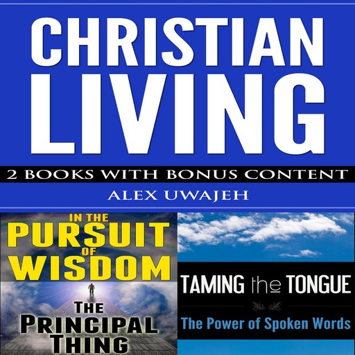 Christian Living: 2 Books with Bonus Content, Alex Uwajeh