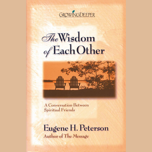 The Wisdom of Each Other, Eugene H. Peterson