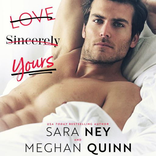Love, Sincerely Yours, Meghan Quinn, Sara Ney