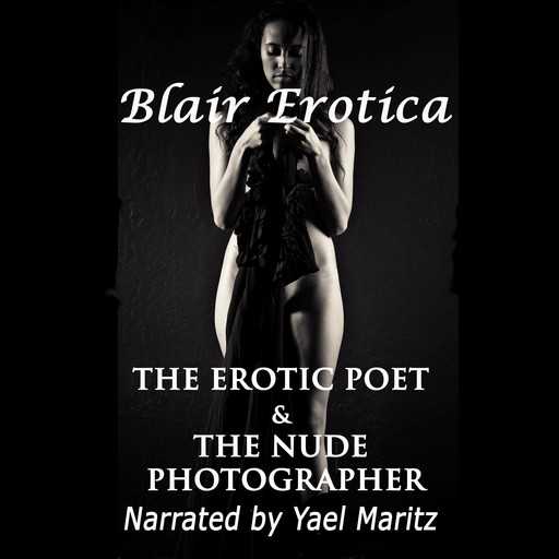 The Erotic Poet And The Nude Photographer, Blair Erotica