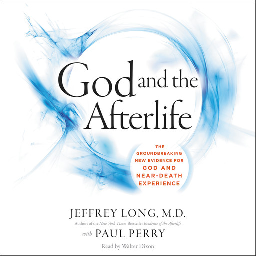 God and the Afterlife, Jeffrey Long, Paul Perry
