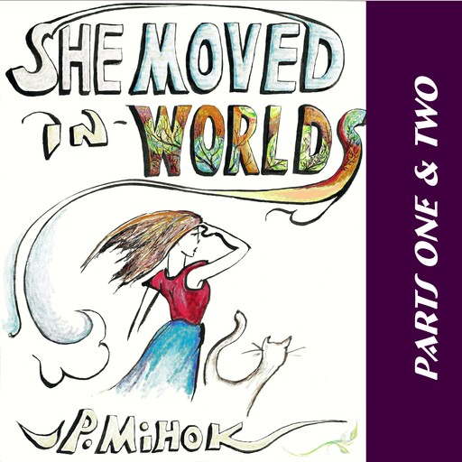 She Moved In Worlds - Parts One and Two, J.P. Mihok