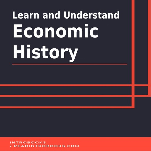 Learn and Understand Economic History, IntroBooks