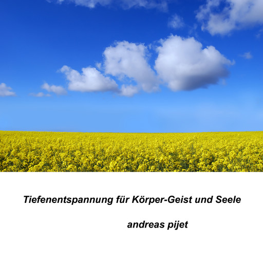 Tiefenentspannung, Andreas Pijet
