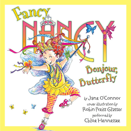 Fancy Nancy: Bonjour, Butterfly, Jane O'Connor, Robin Preiss Glasser