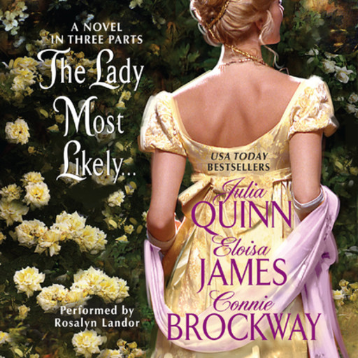 The Lady Most Likely..., Julia Quinn, Connie Brockway, Eloisa James