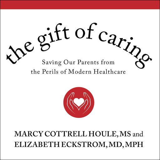 The Gift of Caring, M.S, MPH, Marcy Cottrell Houle, Elizabeth Eckstrom