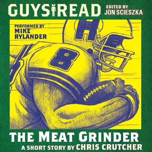 Guys Read: The Meat Grinder, Chris Crutcher
