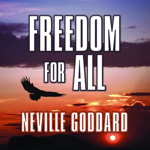 Freedom for All, Neville Goddard