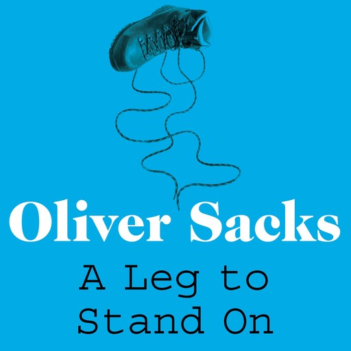 A Leg to Stand On, Oliver Sacks