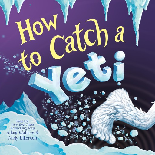 How to Catch a Yeti, Adam Wallace