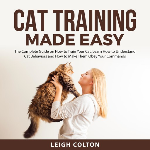 Cat Training Made Easy, Leigh Colton