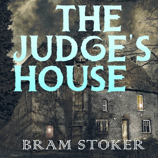 The Judge's House, Bram Stoker