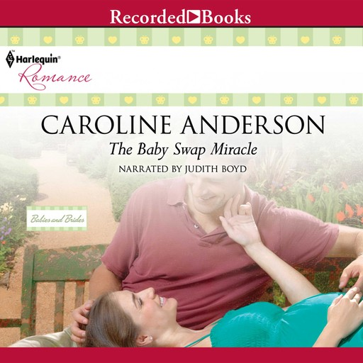The Baby Swap Miracle, Caroline Anderson