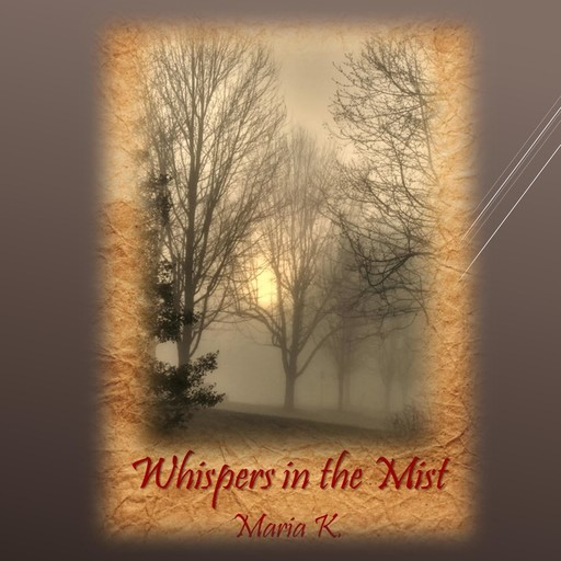 Whispers in the Mist, Maria K