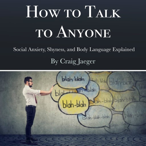 How to Talk to Anyone, Craig Jaeger