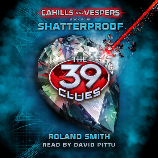 The 39 Clues: Cahills vs. Vespers, Book 4: Shatterproof, Roland Smith