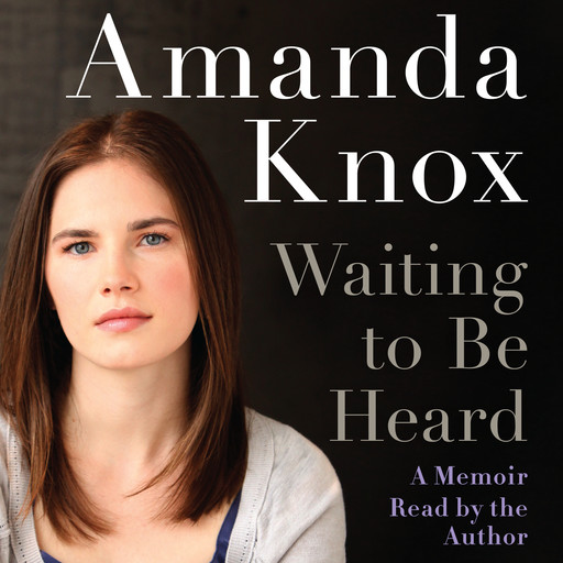 Waiting to be Heard, Amanda Knox