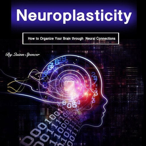 Neuroplasticity, Spencer Quinn