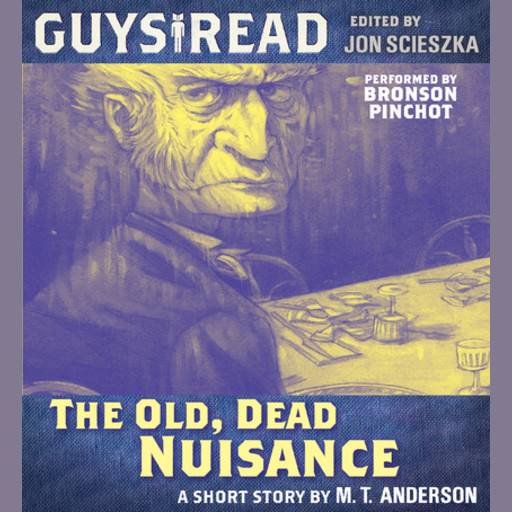 Guys Read: The Old, Dead Nuisance, M.T. Anderson
