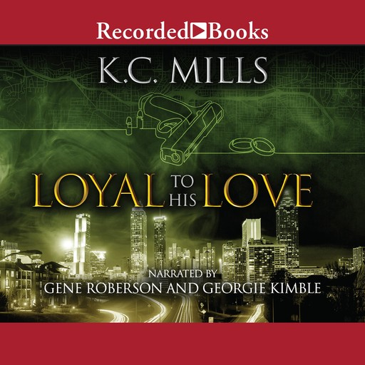 Loyal to His Love, K.C. Mills, K. Charelle