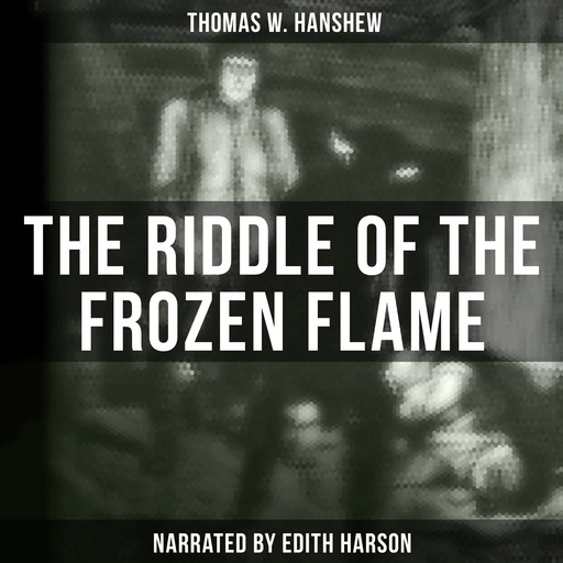 The Riddle of the Frozen Flame, Thomas W.Hanshew