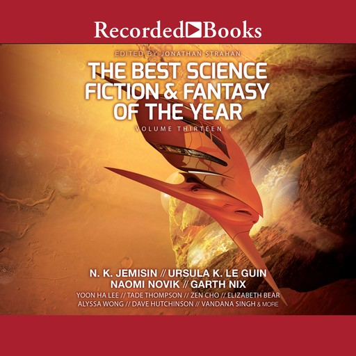 The Best Science Fiction & Fantasy of the Year, Volume 13, Jonathan Strahan, Various Authors
