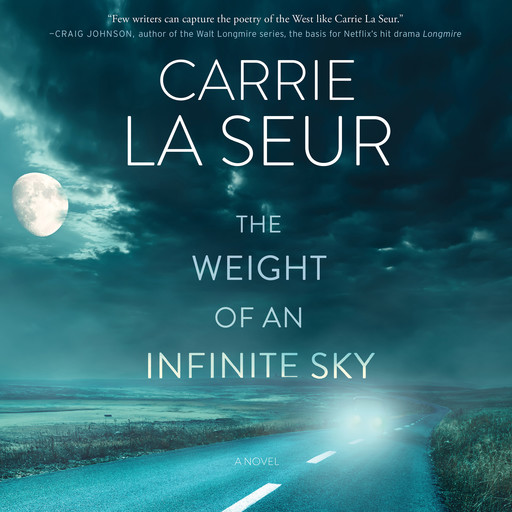 The Weight of An Infinite Sky, Carrie La Seur