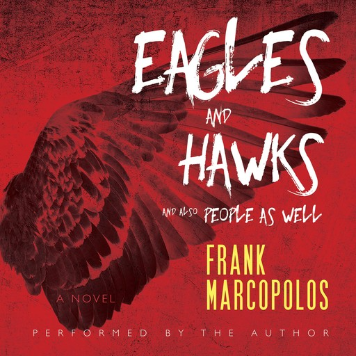 Eagles and Hawks and Also People As Well, Frank Marcopolos