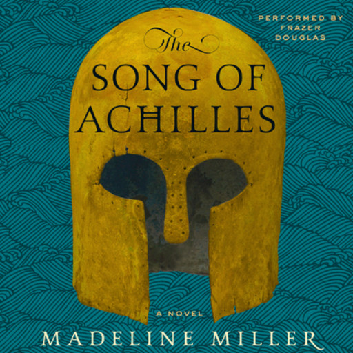 The Song of Achilles, Madeline Miller