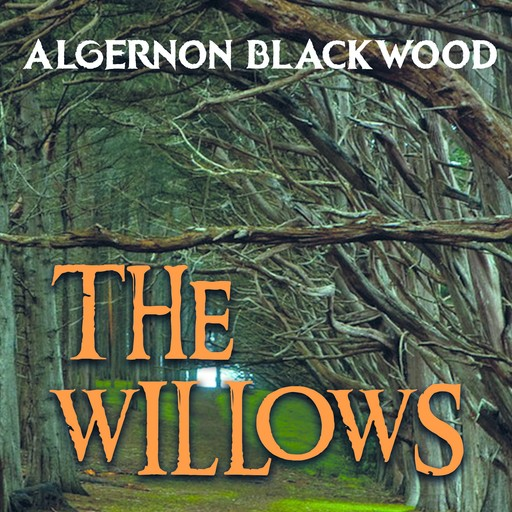 The Willows, Algernon Blackwood